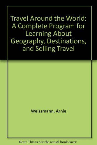 9780945305453: Travel Around the World: A Complete Program for Learning About Geography, Destinations, and Selling Travel