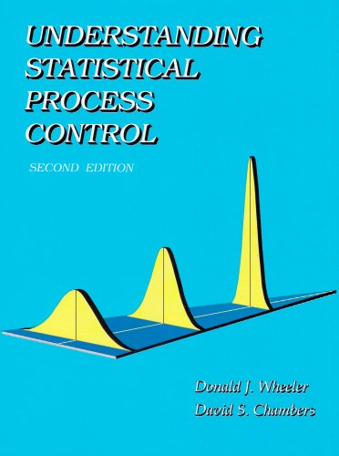 Understanding Statistical Process Control, Second Edition: Donald J. Wheeler
