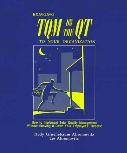 Bringing TQM on the QT to Your: Les Abromovitz; Hedy