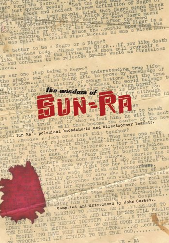 9780945323075: The Wisdom of Sun-Ra: Sun Ra's Polemical Broadsheets and Streetcorner Leaflets