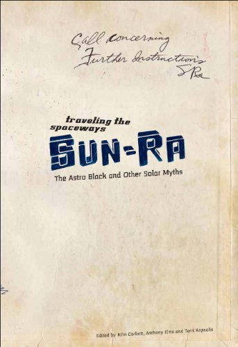 9780945323150: Traveling the Spaceways: Sun Ra, The Astro Black and Other Solar Myths