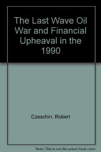 9780945332091: The Last Wave Oil War and Financial Upheaval in the 1990