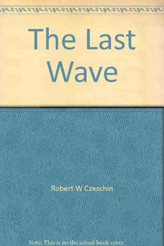 9780945332305: The Last Wave