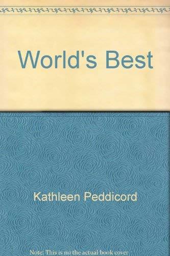 The World's Best: the Ultimate Book for the International Traveler: Peddicord, Kathleen - Edit...