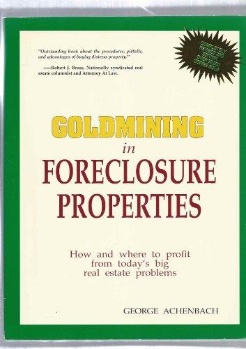 9780945339236: Goldmining in Foreclosure Properties