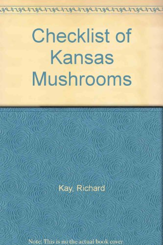 Checklist of Kansas Mushrooms: Kay, Richard