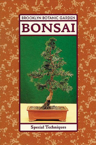 Bonsai Special Techniques Plants & Gardens