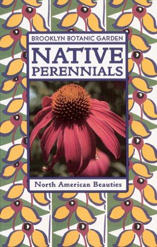 9780945352921: Native Perennials (Brooklyn Botanic Garden All-Region Guide)