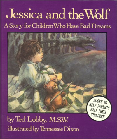 9780945354215: Jessica and the Wolf: A Story for Children Who Have Bad Dreams