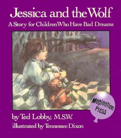 9780945354222: Jessica and the Wolf: A Story for Children Who Have Bad Dreams