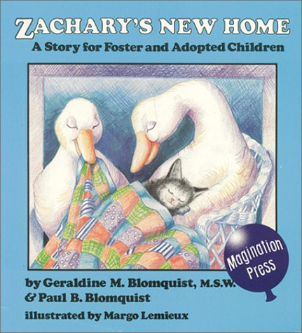 Zachary's New Home: Story for Foster and Adopted Children: Blomquist, Geraldine M.; Blomquist,...