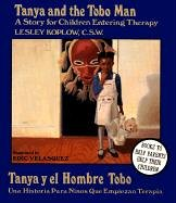 Tanya and the Tobo Man: A Story for Children Entering Therapy: Lesley Koplow