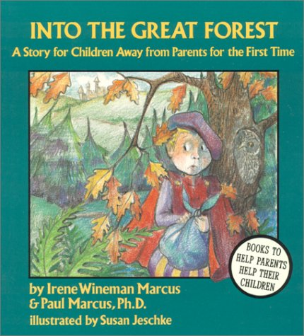 Into the Great Forest: A Story for Children Away from Parents for the 1st Time: Marcus, Irene ...