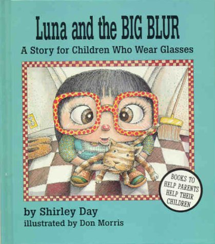 9780945354666: Luna and the Big Blur: A Story for Children Who Wear Glasses
