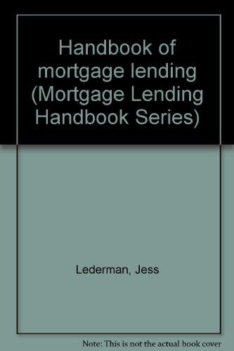 Handbook of Mortgage Lending: Lederman, Jess