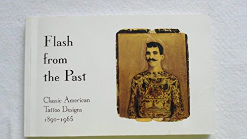 9780945367130: Flash from the Past: Classic American Tattoo Designs 1890-1965
