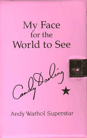 9780945367215: My Face for the World to See: The Diaries, Letters, and Drawings of Candy Darling, Andy Warhol Superstar