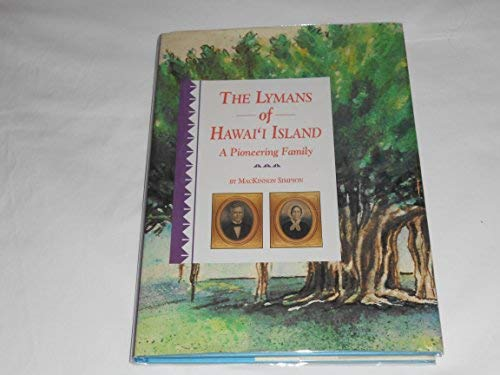 9780945367994: The Lymans of Hawai'i Island: A pioneering family