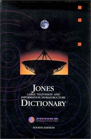 Jones dictionary of cable television terminology: Including related computer & satellite ...