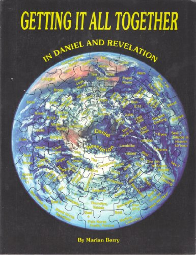 Getting it all together in Daniel and Revelation: Berry, Marian