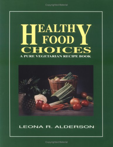 9780945383987: Healthy Food Choices: A Pure Vegetarian Recipe Book