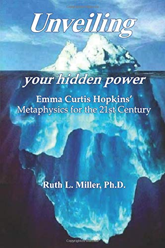 9780945385059: Unveiling Your Hidden Power: Emma Curtis Hopkins' Metaphysics for the 21st Century