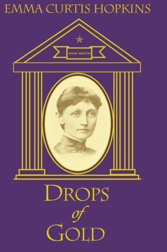 Drops of Gold: Hopkins, Emma Curtis; Miller Phd., Ruth L.; Terranova, Charlene M.