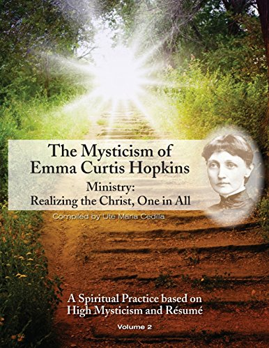 The Mysticism of Emma Curtis Hopkins: Ministry: Realizing the Christ, One in All (Volume 2): ...