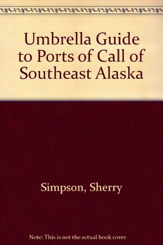 9780945397199: Umbrella Guide to Ports of Call in Southeast Alaska