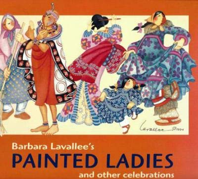 PAINTED LADIES AND OTHER CELEBRATIONS.: Lavallee, Barbara.