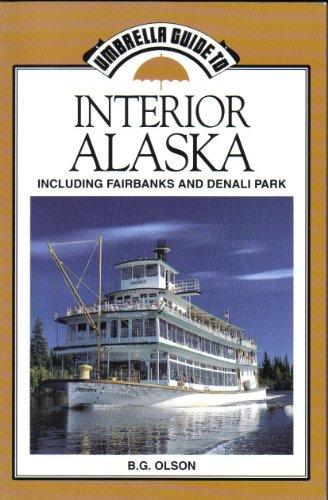 9780945397397: Umbrella Guide to Interior Alaska: Including Fairbanks and Denali Park (Umbrella Books)