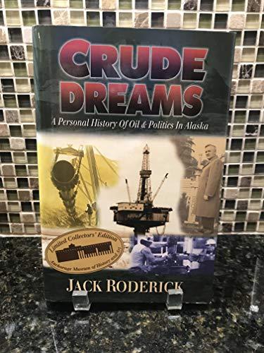 9780945397625: Crude Dreams - A Personal History of Oil & Politics In Alaska