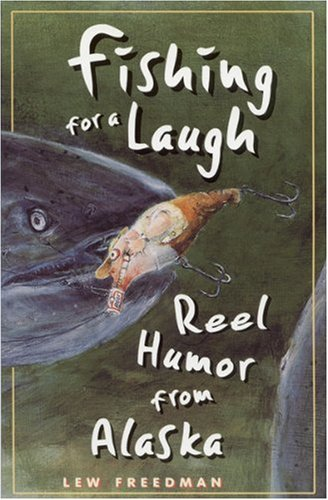 Fishing for a Laugh: Reel Humor from: Freedman, Lewis; Freedman,