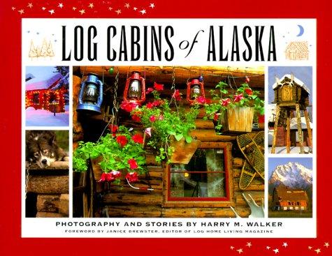 9780945397717: Log Cabins of Alaska