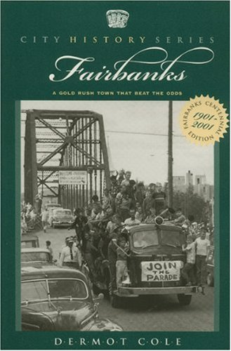 9780945397731: Fairbanks: A Gold Rush Town that Beat the Odds