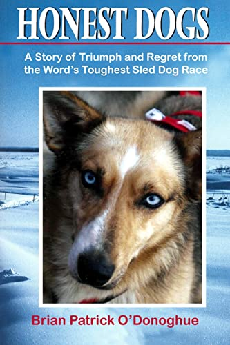 9780945397786: Honest Dogs: A Story of Triumph and Regret from the World's Toughest Sled Dog Race