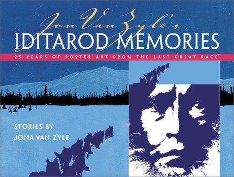 Jon Van Zyle's Iditarod Memories 25 Years: Van Zyle Jona