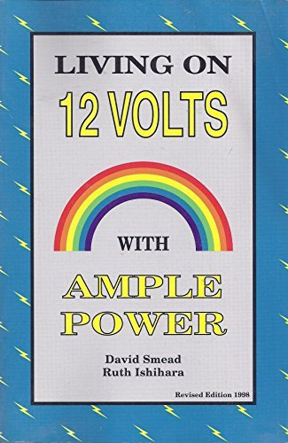 Living on 12 Volts With Ample Power: Smead, David; Ishihara, Ruth