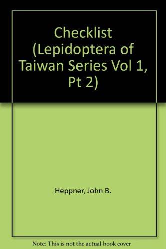 Checklist (Lepidoptera of Taiwan Series Vol 1,: Heppner, J. B.
