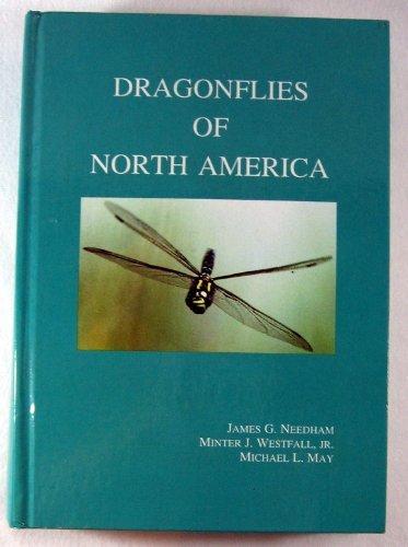 Dragonflies of North America: May, Michael L., Westfall, Minter J., Jr., Needham, James George