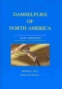 Damselflies of North America: Color Supplement: May, M. L., and S. W. Dunkle