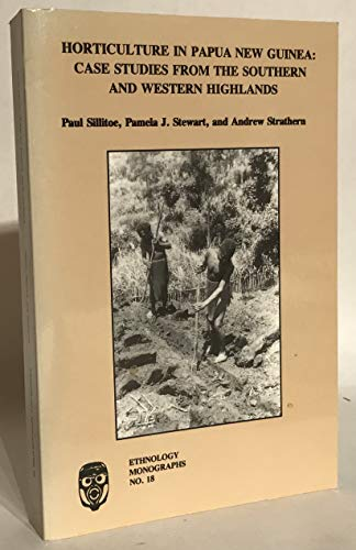Horticulture in Papua New Guinea: Case Studies: Sillitoe, Paul, Stewart,