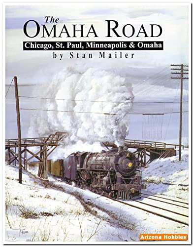 The Omaha Road: Chicago, St Paul, Minneapolis & Omaha: Mailer, Stan