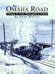9780945434047: The Omaha Road: Chicago, St Paul, Minneapolis & Omaha