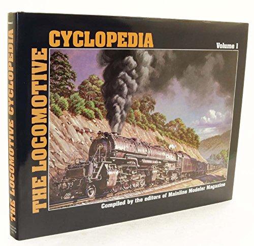 The Locomotive Cyclopedia, Volume 1: Mainline Modeler Magazine