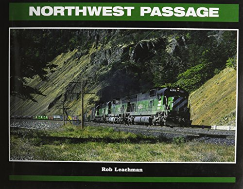 9780945434405: Northwest Passage: Twenty-five Years of the Burlington Northern in the Pacific Northwest