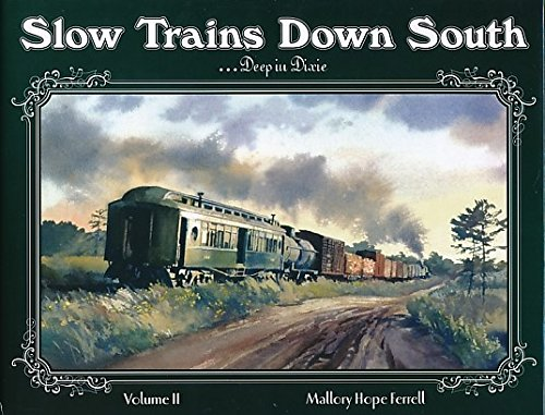 Slow Trains Down South, Vol. 2: Deep in Dixie (0945434634) by Mallory Ferrell