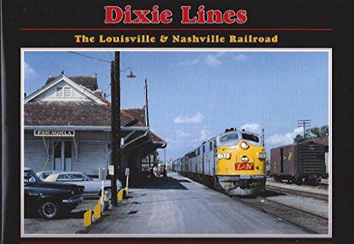 Dixie Lines: The Louisville & Nashville Railroad: David P. Oroszi; Ron Flanary