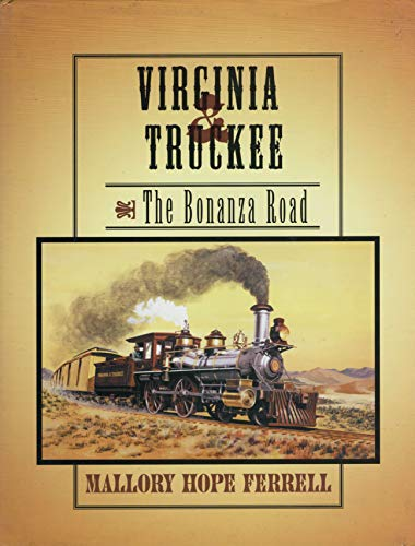 Virginia & Truckee: The Bonanza Road (0945434693) by Mallory Hope Ferrell