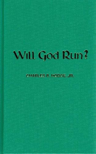 9780945441427: Will God Run?